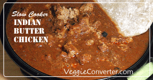 Indian Butter Chicken | @VeggieConverter slowcooker crockpot primal