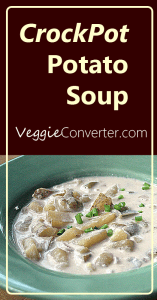 CrockPot Potato Soup | @VeggieConverter