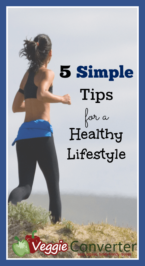 5 Simple Tips for a Healthy Lifestyle