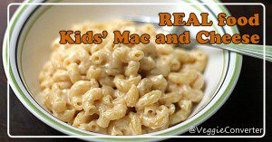 Whole food Mac & Cheese for kids | @VeggieConverter