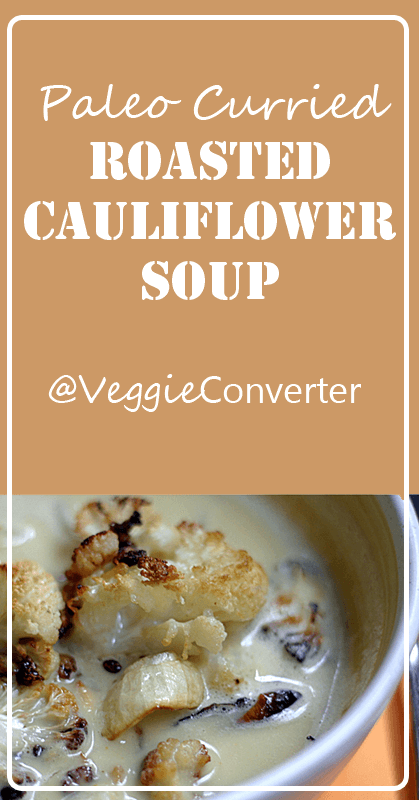 Paleo Curried Cauliflower Soup | @VeggieConverter