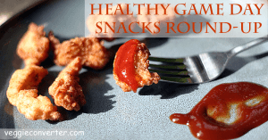 Game Day: 27 Healthy Game Day Snacks!