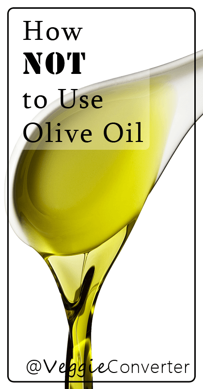 How NOT to use Olive Oil | @VeggieConverter