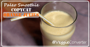 Copycat Julius Paleo Kid-Friendly Orange Smoothies!