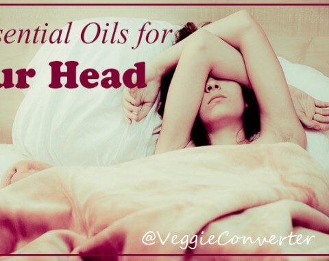 Essential Oils for Your Head | @VeggieConverter
