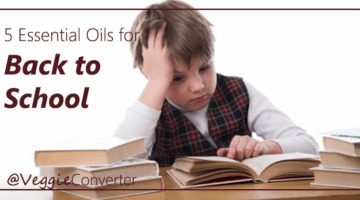 Back-to-School Essential Oils | @VeggieConverter