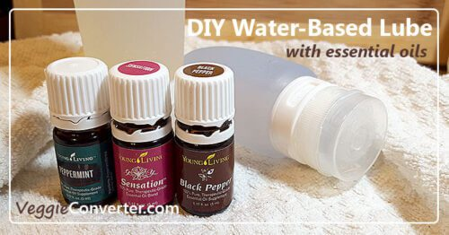 DIY Water-Based Lube with essential oils | VeggieConverter.com