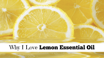 Why I Love Lemon Essential Oil
