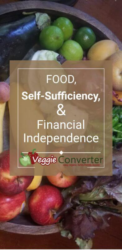 Food, Self-Sufficiency, and Financial Independence