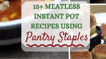 15+ Meatless Instant Pot Recipes Using Pantry Staples